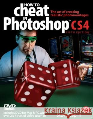 How to Cheat in Photoshop CS4: The Art of Creating Realistic Photomontages [With CDROM] Caplin, Steve 9780240521152