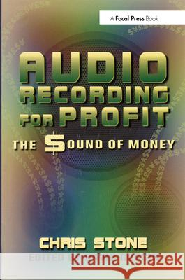 Audio Recording for Profit: The Sound of Money Chris Stone David Goggin 9780240803869