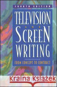 Television and Screen Writing : From Concept to Contract Richard A. Blum 9780240803975