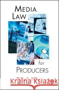 Media Law for Producers Philip Miller 9780240804781