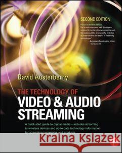 The Technology of Video and Audio Streaming David Austerberry 9780240805801