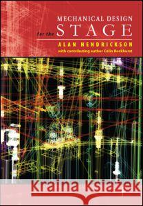 Mechanical Design for the Stage Alan Hendrickson 9780240806310