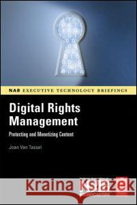 Digital Rights Management : Protecting and Monetizing Content Joan Va 9780240807225