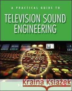A Practical Guide to Television Sound Engineering Dennis Baxter 9780240807232