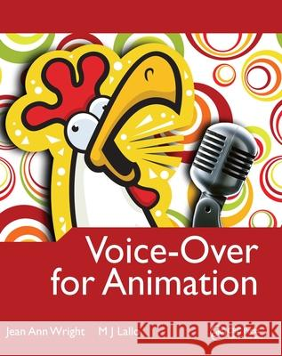 Voice-Over for Animation [With CDROM] Jean Ann Wright M. J. Lallo 9780240810157