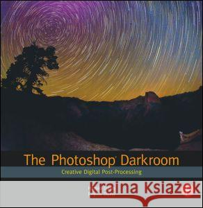 The Photoshop Darkroom: Creative Digital Post-Processing Harold Davis 9780240812595
