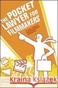The Pocket Lawyer for Filmmakers: A Legal Toolkit for Independent Producers Thomas Crowell 9780240813189
