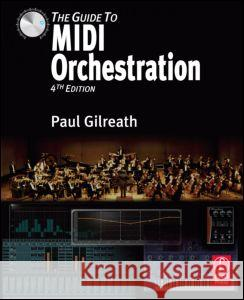 The Guide to MIDI Orchestration Paul Gilreath 9780240814131