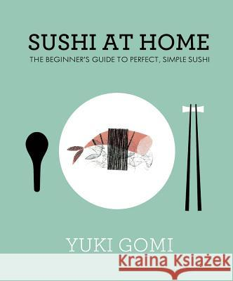 Sushi at Home Yuki Gomi 9780241145647