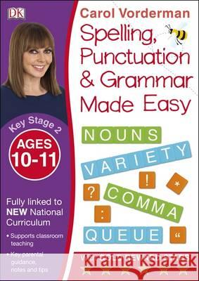 Made Easy Spelling, Punctuation and Grammar (KS2 - Higher) Carol Vorderman 9780241182734