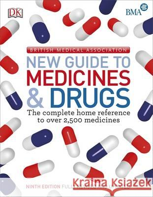 BMA New Guide to Medicine & Drugs   9780241183410