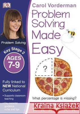 Problem Solving Made Easy KS2 Ages 7-9 Carol Vorderman 9780241224984