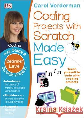 Computer Coding Scratch Projects Easy Carol Vorderman 9780241225158