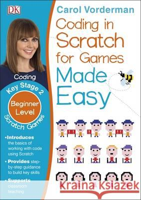 Computer Coding Scratch Games Made Easy Carol Vorderman 9780241225165