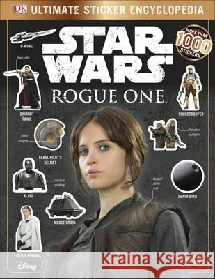Star Wars Rogue One Ultimate Sticker Encyclopedia : With more than 1.000 Fantastic Stickers DK   9780241232453 DK Children
