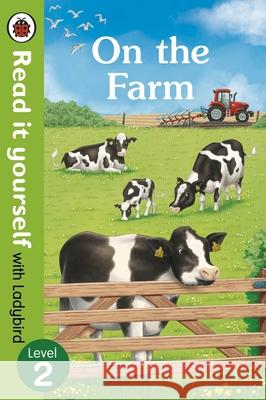 On the Farm - Read It Yourself with Ladybird Level 2 Ladybird 9780241237311