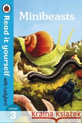 Minibeasts - Read It Yourself with Ladybird Level 3 Ladybird 9780241237373