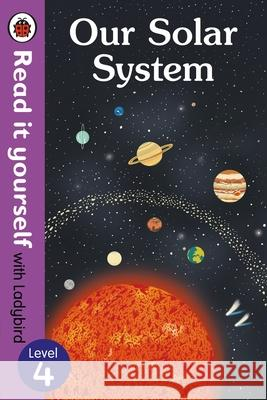 Our Solar System - Read It Yourself with Ladybird Level 4 Ladybird 9780241237434