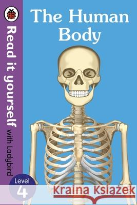 The Human Body - Read It Yourself with Ladybird Level 4 Ladybird 9780241237670
