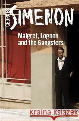 Maigret, Lognon and the Gangsters Georges Simenon Will Hobson 9780241250662