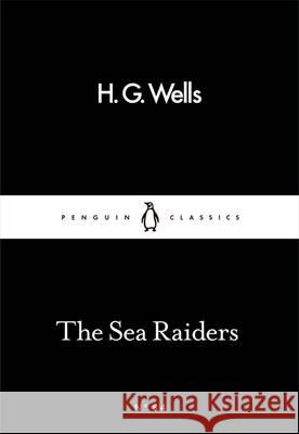 Sea Raiders Wells H.G. 9780241253700