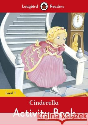 Cinderella Activity Book - Ladybird Readers Level 1 Ladybird 9780241254172 Penguin UK