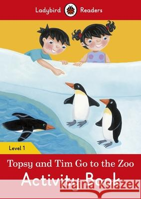 Topsy and Tim: Go to the Zoo Activity Book - Ladybird Readers Level 1 Ladybird 9780241254233
