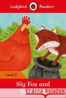 Sly Fox and Red Hen - Ladybird Readers Level 2 Ladybird 9780241254431 Penguin UK