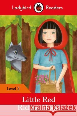 Little Red Riding Hood - Ladybird Readers Level 2 Ladybird 9780241254462 Penguin UK
