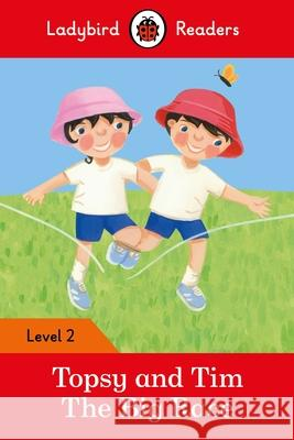 Topsy and Tim: The Big Race - Ladybird Readers Level 2 Ladybird 9780241254486 Penguin UK