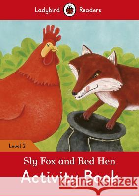 Sly Fox and Red Hen Activity Book - Ladybird Readers Level 2 Ladybird 9780241254516 Penguin UK