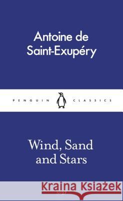 Wind, Sand and Stars Saint-Exupery Antoine 9780241261644