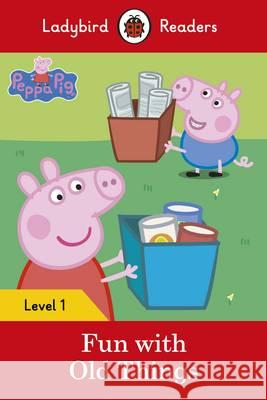 Peppa Pig: Fun with Old Things  9780241262191