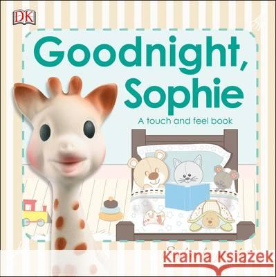 Baby Touch and Feel Goodnight Sophie DK   9780241278543 DK Children