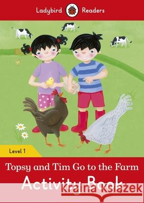 Topsy and Tim: Go to the Farm Activity Book - Ladybird Readers Level 1   9780241283639