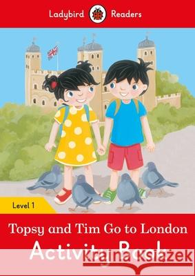 Topsy and Tim: Go to London Activity Book - Ladybird Readers Level 1 Ladybird 9780241297377