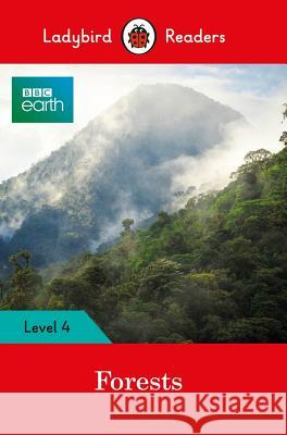 BBC Earth: Forests - Ladybird Readers Level 4 Ladybird 9780241319581