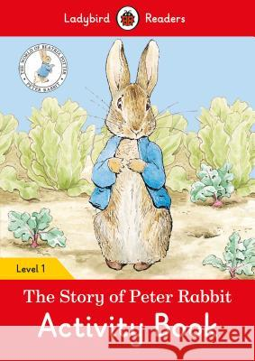 The Tale of Peter Rabbit Activity Book- Ladybird Readers Level 1    9780241319604