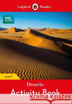 BBC Earth: Deserts Activity Book - Ladybird Readers Level 1 Ladybird 9780241319666