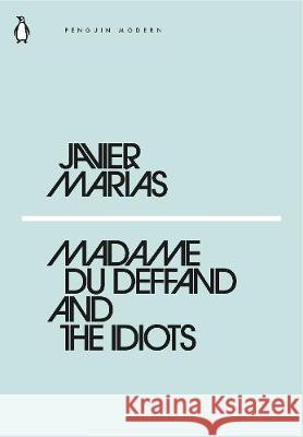 Madame du Deffand and the Idiots  Marias Javier 9780241339480