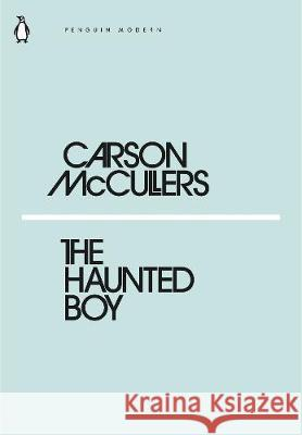 Haunted Boy  McCullers Carson 9780241339503