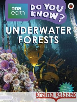 Underwater Forests - BBC Earth Do You Know...? Level 3 Ladybird 9780241355817