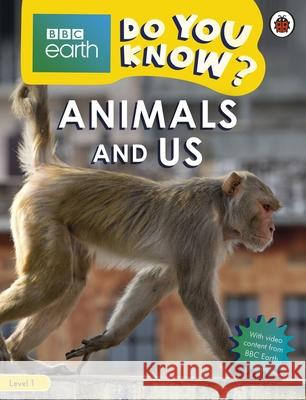 Animals and Us - BBC Do You Know...? Level 1 Ladybird 9780241355831