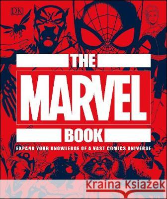 The Marvel Book : Expand Your Knowledge Of A Vast Comics Universe DK Stephen Wiacek  9780241357651