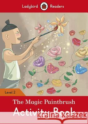 The Magic Paintbrush Activity Book - Ladybird Readers Level 2    9780241358238