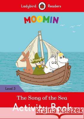 Moomin: The Song of the Sea Activity Book - Ladybird Readers Level 3    9780241365397