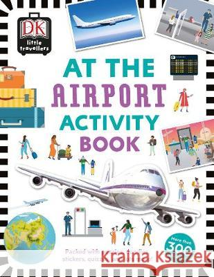 At the Airport Activity Book: Includes more than 300 Stickers DK   9780241366929