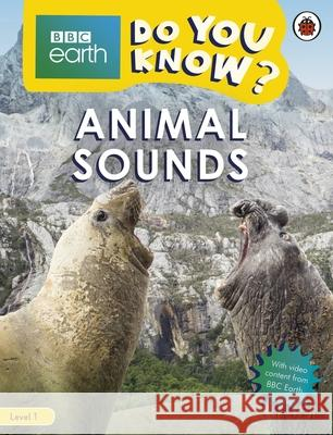 Animal Sounds - BBC Do You Know...? Level 1 Ladybird 9780241382783