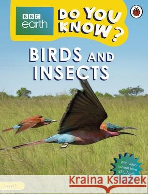 Birds and Insects - BBC Do You Know...? Level 1 Ladybird 9780241382806