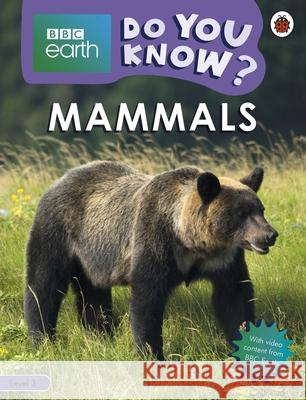 Mammals - BBC Earth Do You Know...? Level 3 Ladybird 9780241382851